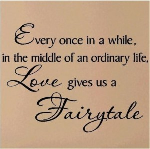 Life is a fairytale