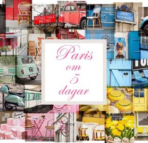 Paris om 5 dagar