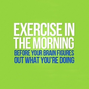 Exercise in the morning
