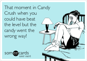 Candy Crush someecards